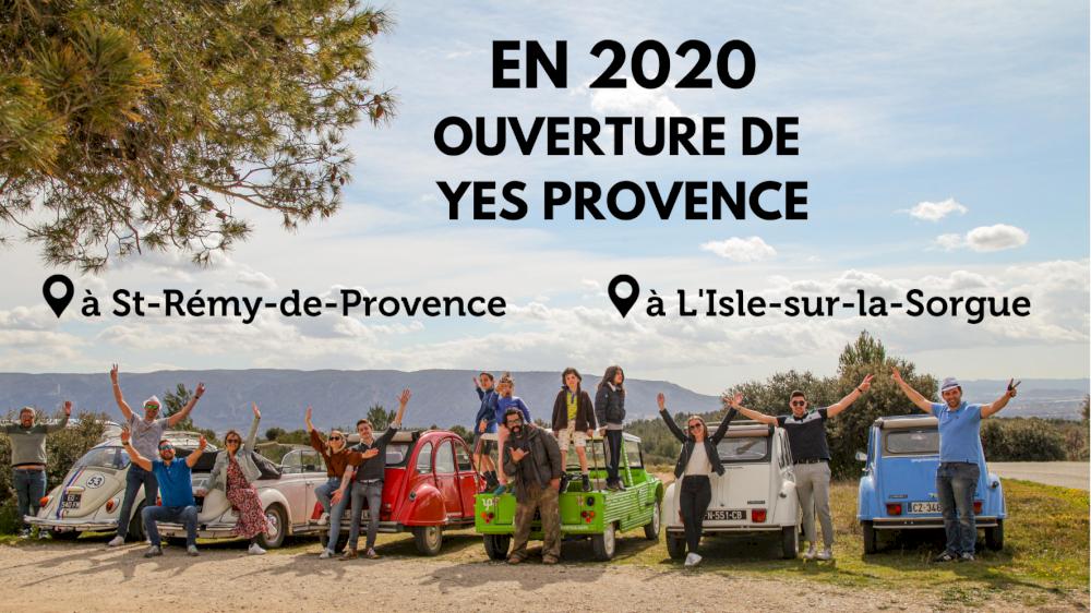 L'ouverture de Yes Provence en 2020 à St-Rémy-de-Provence et à L'Isle-sur-la-Sorgue