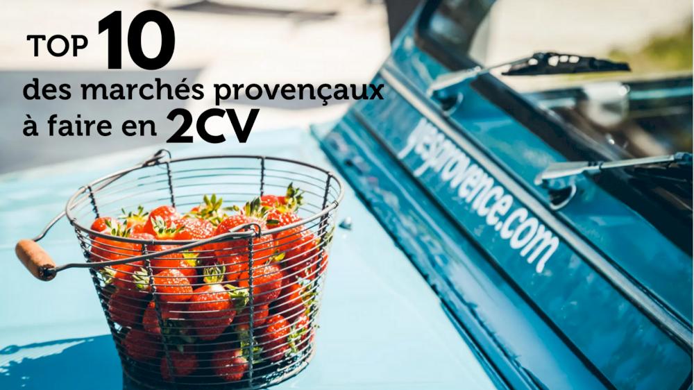 Top 10 des marchés provençaux à faire en 2CV