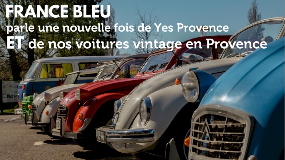 France Bleu parle une nouvelle fois de Yes Provence et de nos locations de voitures vintage en Provence