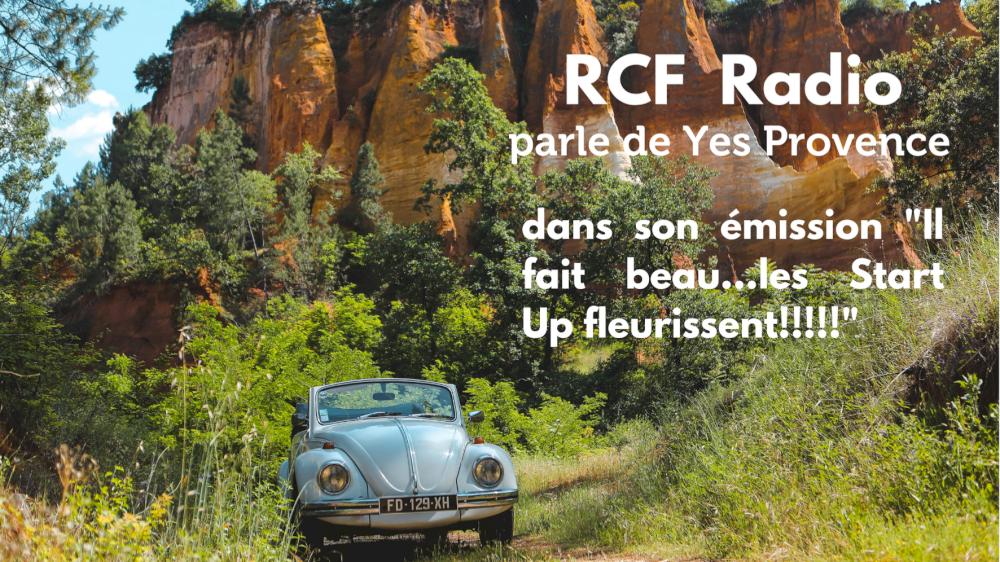 RCF Radio parle de Yes Provence dans l'émission